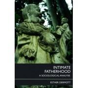 Intimate Fatherhood by Esther Dermott