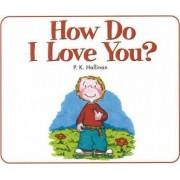 How Do I Love You? by P. K. Hallinan
