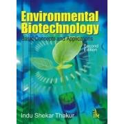 Environmental Biotechnology by Indu Shekhar Thakur