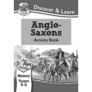 KS2 Discover & Learn: History - Anglo-Saxons Activity Book, Year 5 & 6 by CGP Books