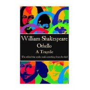 William Shakespeare - Othello: The Robbed That Smiles Steals Something from the Thief