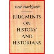 Judgments on History and Historians by Jacob Burckhardt