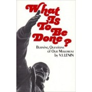 What is to be Done? by V.I. Lenin