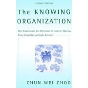 The Knowing Organization by Chun Wei Choo