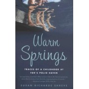 Warm Springs by Susan Richards Shreve