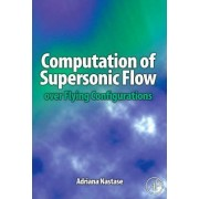 Computation of Supersonic Flow Over Flying Configurations by Adriana Nastase