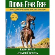Riding Fear Free by Laura Daley