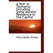 A Year in Tasmania by Henry Butler Stoney