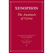 The Anabasis of Cyrus: Version 2 by Xenophon