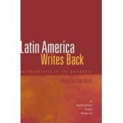 Latin America Writes Back by Emil Volek