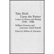 Take Hold Upon the Future by William R. Eshelman