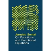 On Functions and Functional Equations by J. Smital