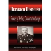 Heinrich Himmler - Founder of the Nazi Concentration Camps (Biography) by Biographiq