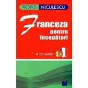 Franceza Pentru Incepatori + Cd Audio pons