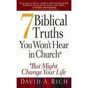 7 Biblical Truths You Won't Hear in Church by David A Rich