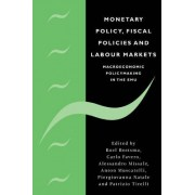 Monetary Policy, Fiscal Policies and Labour Markets by Roel Beetsma