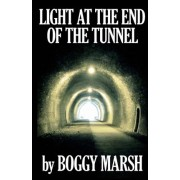 Light at the End of the Tunnel by Boggy Marsh