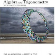 Algebra and Trigonometry with Analytic Geometry by Earl W Swokowski