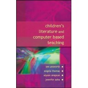 Children's Literature and Computer-Based Teaching by Len Unsworth