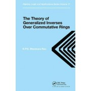 Theory of Generalized Inverses Over Commutative Rings by K. P. S. Bhaskara Rao