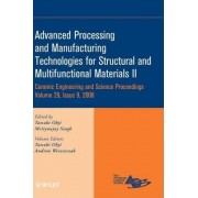 Advanced Processing and Manufacturing Technologies for Structural and Multifunctional Materials II: II by Tatsuki Ohji