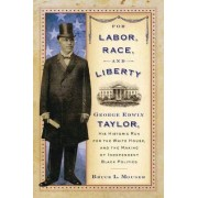 For Labor, Race, and Liberty by Bruce Mouser