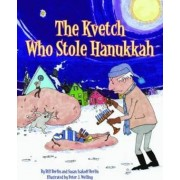 The Kvetch Who Stole Hanukkah by Peter J. Welling