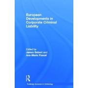 European Developments in Corporate Criminal Liability by James J. Gobert