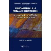 Fundamentals of Metallic Corrosion by Philip A. Schweitzer