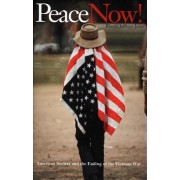 Peace Now! by Rhodri Jeffreys-Jones