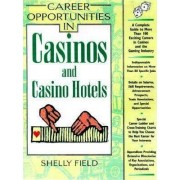 Career Opportunities in Casinos and Casino Hotels by Shelly Field