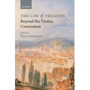 The Law of Treaties Beyond the Vienna Convention by Enzo Cannizzaro