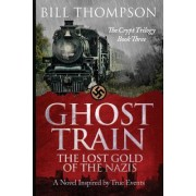 Ghost Train: The Lost Gold of the Nazis