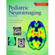 Pediatric Neuroimaging by A. James Barkovich