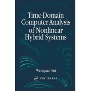 Time-Domain Computer Analysis of Nonlinear Hybrid Systems by Wenquan Sui