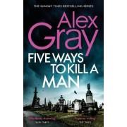 Five Ways to Kill a Man by Alex Gray