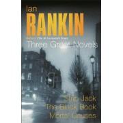 Ian Rankin: Three Great Novels: Strip Jack, The Black Book, Mortal Causes by Ian Rankin