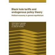 Black Hole Tariffs and Endogenous Policy Theory by Stephen P. Magee