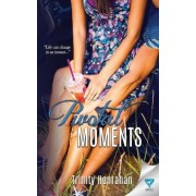 Pivotal Moments by Trinity Hanrahan
