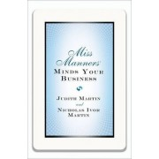 Miss Manners Minds Your Business by Judith Martin