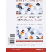 Writing Logically Thinking Critically, Books a la Carte Edition by Sheila Cooper