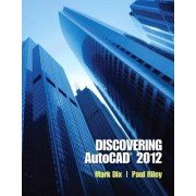 Discovering AutoCAD 2012 by Mark Dix