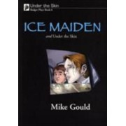 Under the Skin: Ice Maiden and Under the Skin Bk. 6 by Mike Gould