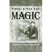 The End of Magic by Ariel Glucklich