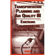 Transportation Planning and Air Quality III by Simon P. Washington