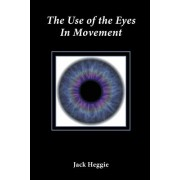 The Use of the Eyes in Movement