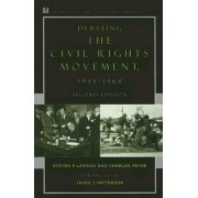 Debating the Civil Rights Movement, 1945-1968 by Steven F. Lawson
