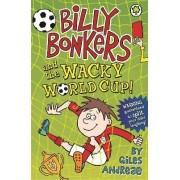 Billy Bonkers and the Wacky World Cup! by Giles Andreae