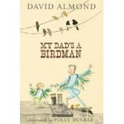My Dad's a Birdman by David Almond