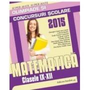 Matematica - Cls 9-12 - Olimpiade si Concursuri scolare. Ed. 2015 - Gheorghe Cainiceanu